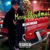 Christmas Ho Ho Hoes - Blacwoo (prod. Chuki Beats)