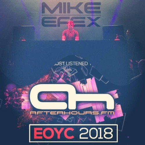 Mike EFEX -  EOYC 2018 Mix on Afterhours.FM