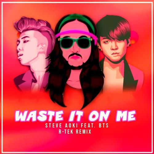 Steve Aoki Feat Bts Waste It On Me R Tek Remix