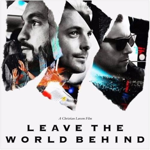 "Swedish House Mafia Documentary ""Leave The World Behind"" artwork."