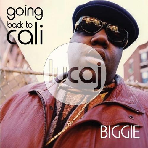Notorious B.I.G. - Golng Back To Cali (Lucaj's Funked Up Remix)
