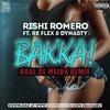 Rishi Romero - Bakka ft. Re Flex & Dynasty (Raul de Meira Official Remix)