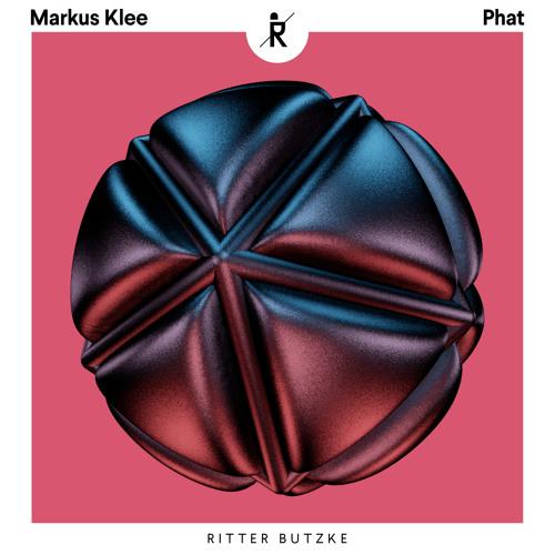 """Markus Klee - """"Phat"""""""