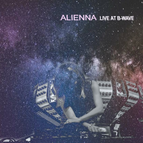 ALIENNA live at B-Wave Festival
