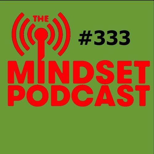 The Mind Set Podcast: Episode 333