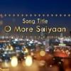 O More Saiyan _sad Version _ Yeh Rishta Kya Kehlata Hai _ Youwik Mp3