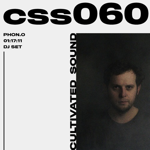 Cultivated Sound Sessions - CSS060: Phon.o