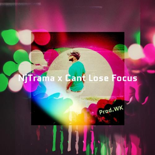 NjTrama x Cant Lose Focus Prod.WK