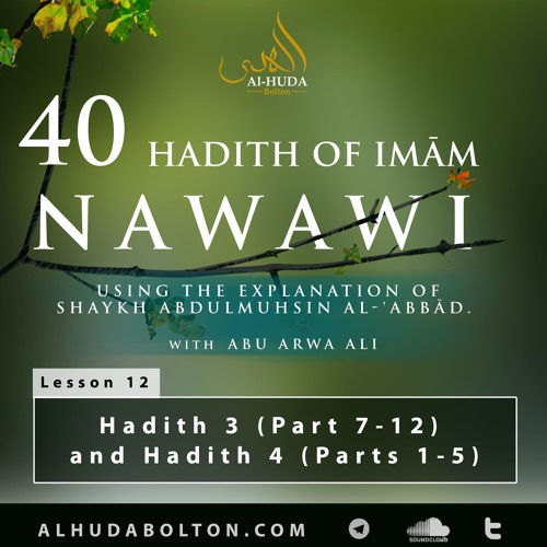Forty Hadith: Lesson 12 Hadith 3 (Part 7 - 12) and Hadith 4 (Parts 1 - 5)