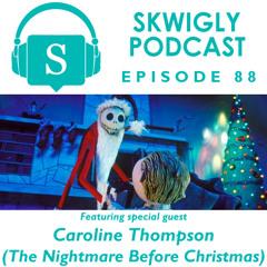 Skwigly Podcast 88 (24/12/2018) - Caroline Thompson