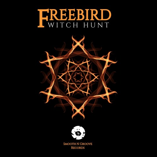 Freebird - Witch Hunt (Out Now)