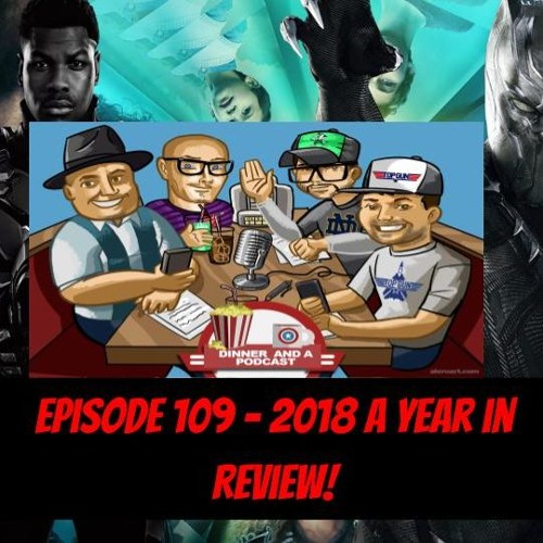 Episode 109- 2018 A Year In Review!