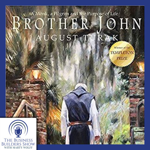 Business Secrets / Trappist Monks / Brother John, with August Turak