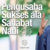 Ceramah Singkat: Pengusaha Sukses Seperti 3 Sahabat Nabi - Ustadz Dr. Muhammad Arifin Badri, MA.