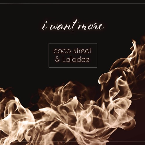I Want More - coco street & Laladee