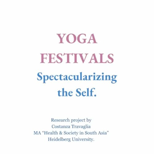 Yogascapes in Japan: Episode 1: Yoga Festivals: Spectactularizing the Self by Costanza Travaglia