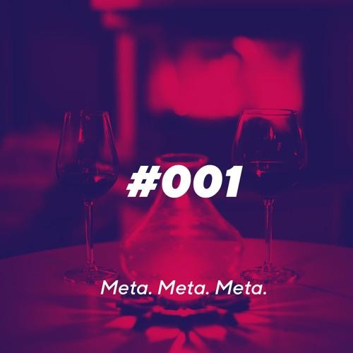 Episode 001 - Meta. Meta. Meta.