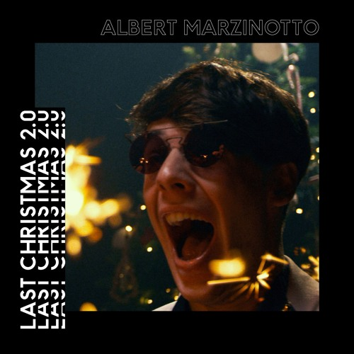 Albert Marzinotto - Last Christmas 2.0 (Extended Vocal Version)