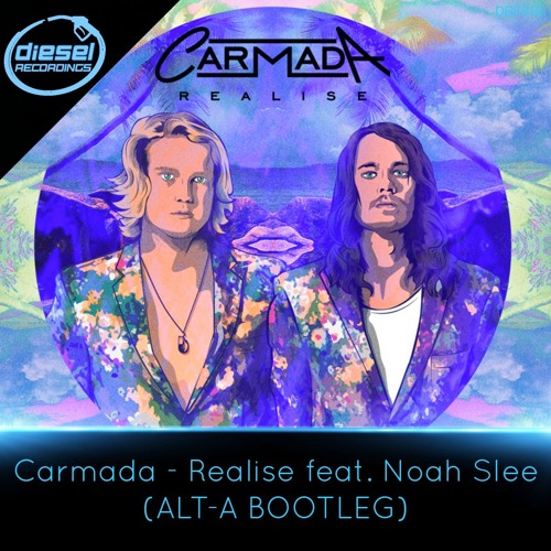 DRF012 Carmada - Realise Feat. Noah Slee (Alt - A Bootleg): FREE DOWNLOAD