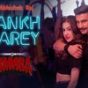 Aankh Marey New 2018 Song Electro Offical Hard Mix By Dj Abhishek Raj