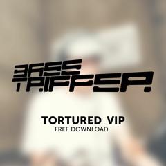 Basstripper - Tortured VIP