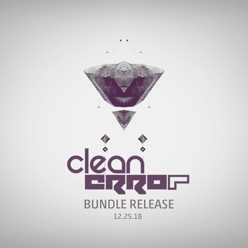 Clean Error's Xmas Bundle Teaser - 12.25.18 (3 Releases)