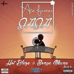 Hot Blaze & Sonya Nkuna - Até Ficares Gagá