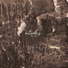 Étude No. 36 w/ Eckhart Tolle