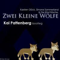 Simone Sommerland, Karsten Glück & Die Kita Frösche - Zwei Kleine Wölfe(Kai Pattenberg Bootleg) Artwork