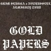 GOLD PAPERS Feat. Almighty Thud & NotRussell (Prod. by SolemnVillain)