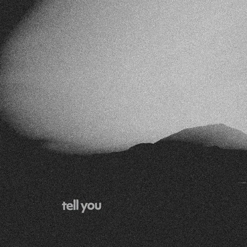 Tell You (rough mix)