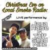 EP71(12.24.2018) Jaya Raise & Tuff Shed Mike LIVE Christmas Eve Performance