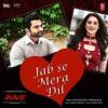 Jab Se Mera Dil by Sanjeev-Darshan Palak Muchhal Armaan Malik Mp3 Song Movie Amavas - Smartrena.com
