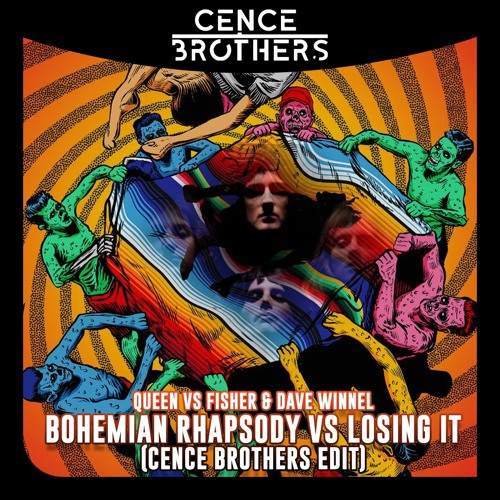 Bohemian Rhapsody vs Losing It (Cence Brothers Edit) by Cence