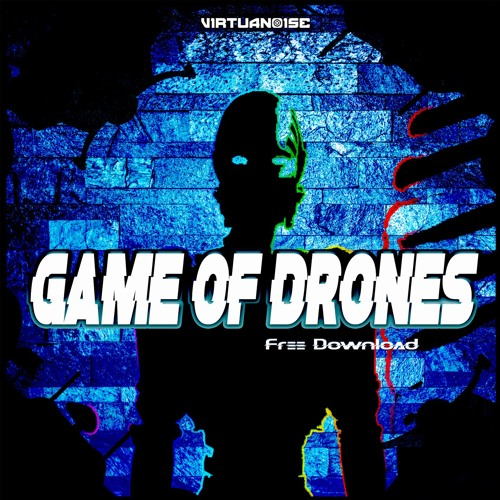 Game of Drones_[FREE DOWNLOAD] by Virtuanoise | Free