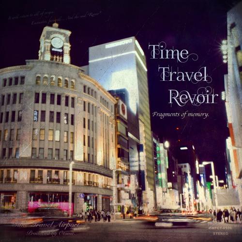 2018冬コミC95 新譜 mini Album「Time Travel Revoir -Fragments of memory-」Master版 XFD