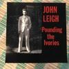 "John Leigh ""Pounding the Ivories"""
