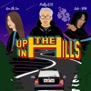 Up In The Hills (Feat Kim Chi Sun and Sol7 of DCOD)