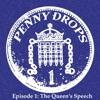 Penny Drops Episode 1 : The Queen's Speech