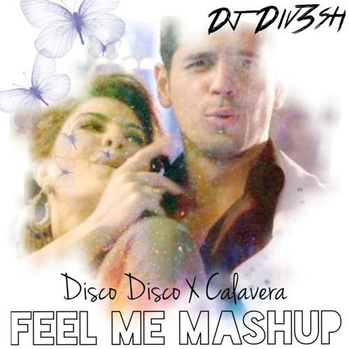 Disco Disco X Calavera (Feel Me Mashup) [Rework] - DJ Div3sh