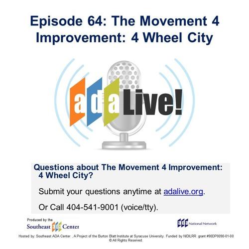 Episode 64: The Movement 4 Improvement: 4 Wheel City