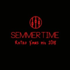 SEMMERTIME Retro Xmas mix 2018