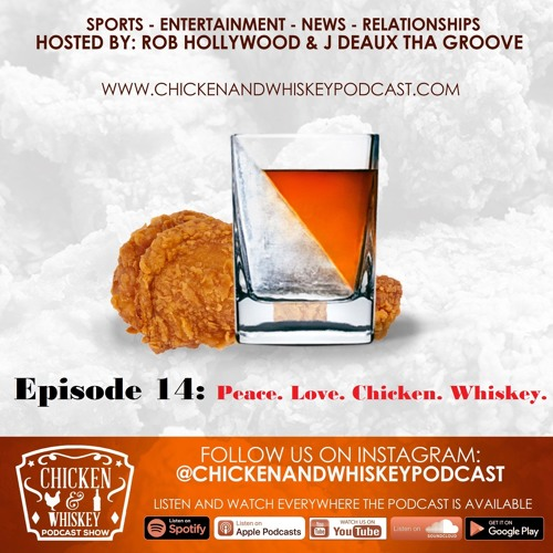 Episode 14: Peace. Love. Chicken. Whiskey.