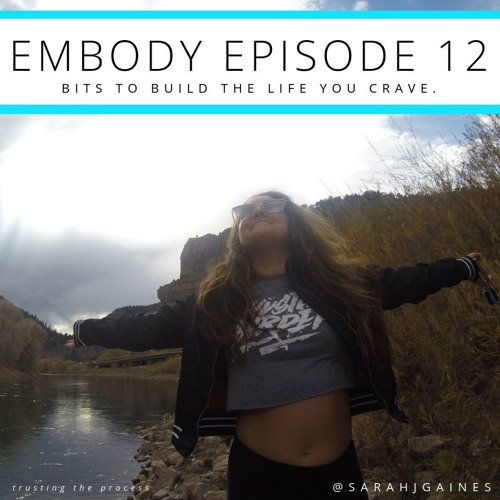 12. EMBODY: trusting the process