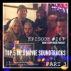 MSMP 167: Top 5 80's Movie Soundtracks (Part 3)