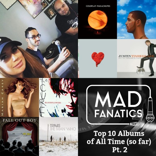 EP. 22 Top 10 Albums of All Time (so far) pt.2