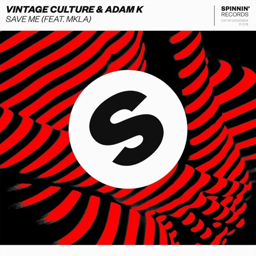 Vintage Culture, Adam K - Save Me Feat MKLA (Extended Mix click buy)