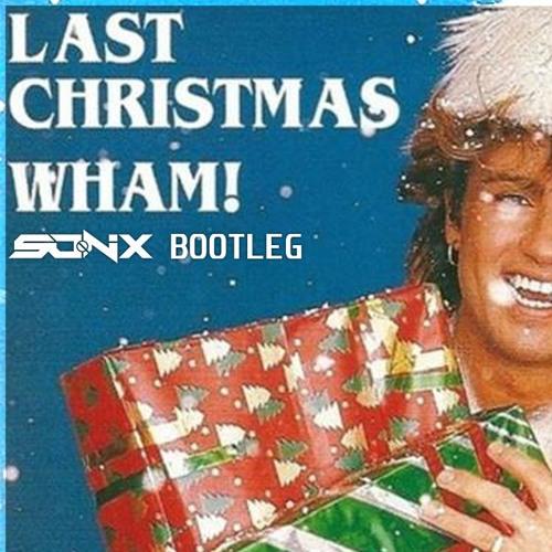 Wham! - Last Christmas (Sonix Bootleg