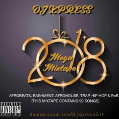END OF THE YEAR 2018 MEGAMIX @DjXpress