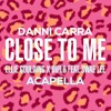 Ellie Goulding Diplo Swae Lee Close To Me Acapella Danni Carra Cover Mp3